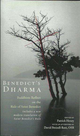 Benedict's Dharma: Buddhists Reflect on the Rule of Saint Benedict