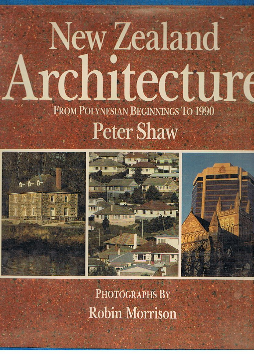New Zealand Architecture: From Polynesian Beginnings to 1990