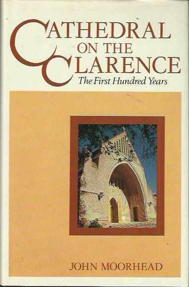 Cathedral on the Clarence: The First Hundred Years