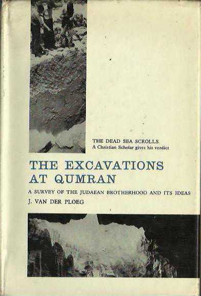 The Excavations at Qumran: A Survey of the Judaen Brotherhood and its Ideas