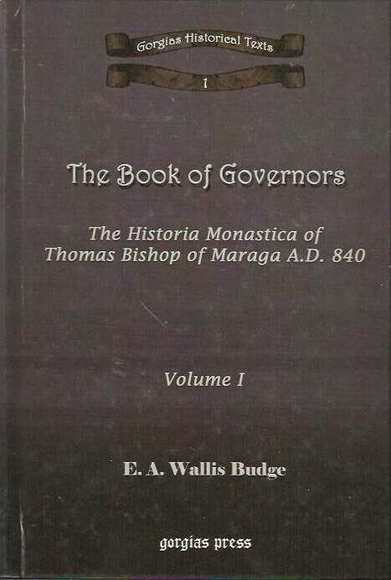 The Book of Governors: The Historia Monastica of Thomas Bishop of Marga A.D. 840. Volume 1