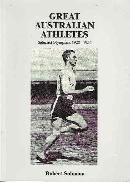 Great Australian Athletes: Selected Olympians 1928-1956