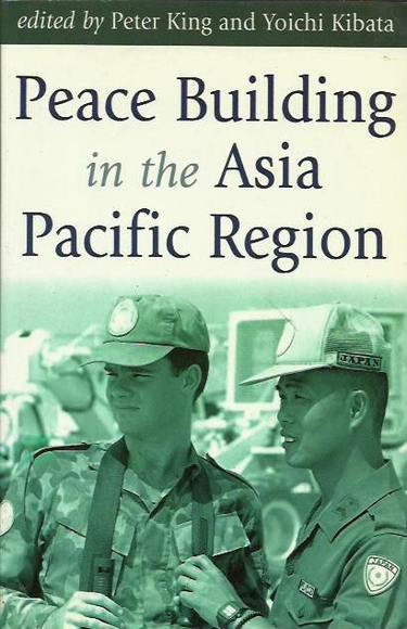 Peace Building in the Asia Pacific Region: Perspectives from Japan and Australia