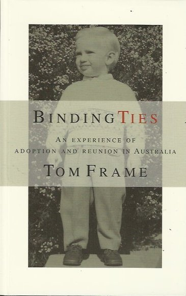 Binding Ties: An Experience of Adoption and Reunion in Australia