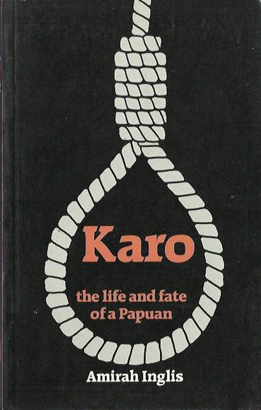 Karo: The life and fate of a Papuan