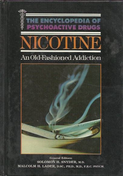 Nicotine: An Old-Fashioned Addiction (Encyclopedia of Psychoactive Drugs)