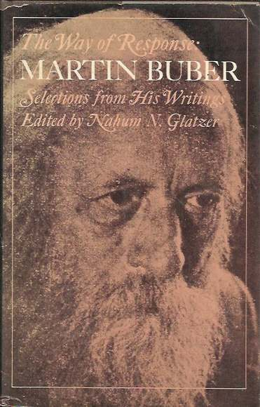 The Way of Response: Martin Buber. Selections from His Writings