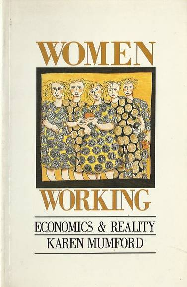 Women Working: Economics and Reality