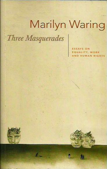 Three Masquerades: Essays on Politics, Work and Equality