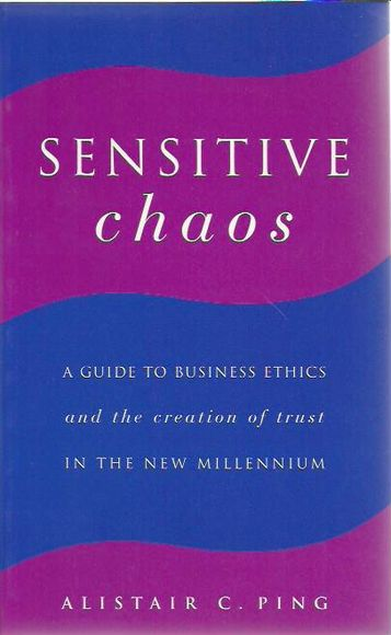 Sensitive Chaos: A Guide To Business Ethics
