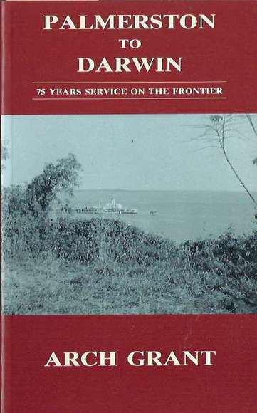 Palmerston To Darwin: 75 Years Service On The Frontier