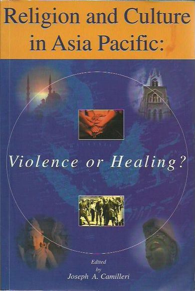Religion and Culture in Asia Pacific: Violence or Healing?