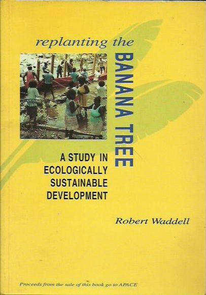 Replanting the Banana Tree: A Study in Ecologically Sustainable Development
