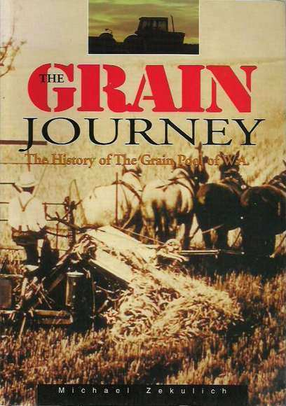 The Grain Journey: The History of the Grain Pool of WA