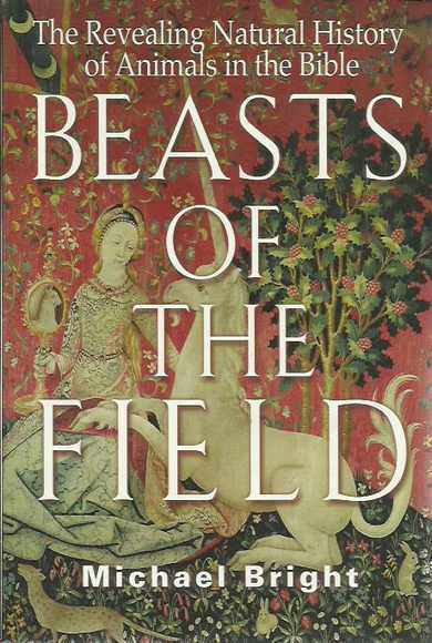 Beasts of the Field: The Revealing Natural History of Animals in the Bible