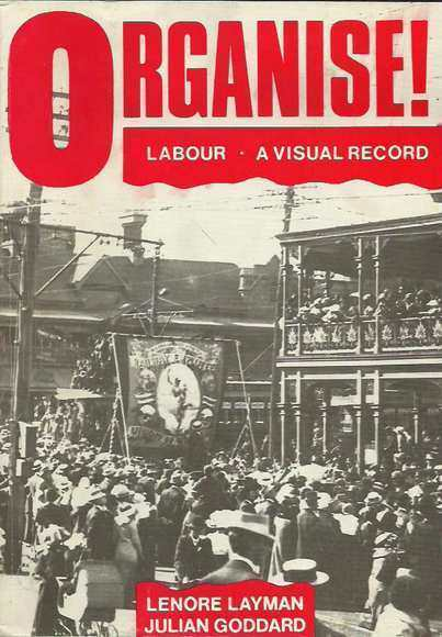 Organise! Labour - A Visual Record