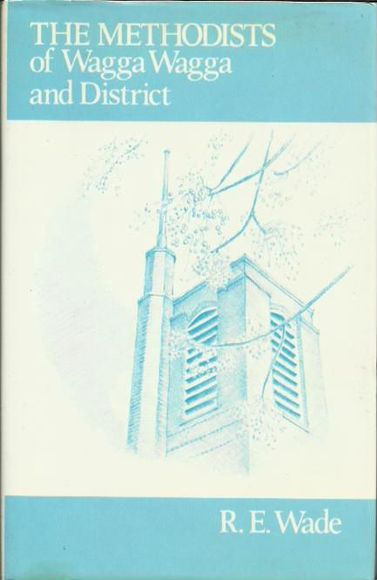 The Methodists of Wagga Wagga and District
