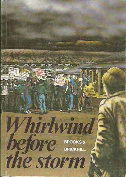 Whirlwind Before the Storm: The origins and development of the uprising in Soweto and the rest of South Africa from June to December 1976