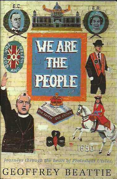 We Are the People: Journeys through the Heart of Protestant Ulster