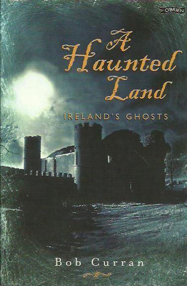 A Haunted Land: Ireland