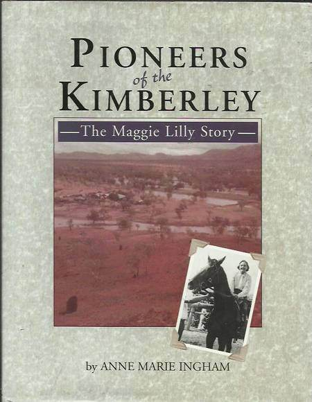 Pioneers of the Kimberley: The Maggie Lilly Story