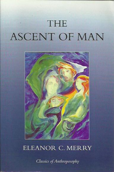 The Ascent of Man (Classics of Anthroposophy)