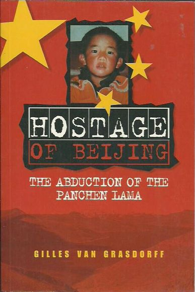 The Hostage of Beijing: The Abduction of the Panchen Lama