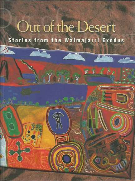 Out of the Desert: Stories from the Walmajarri Exodus
