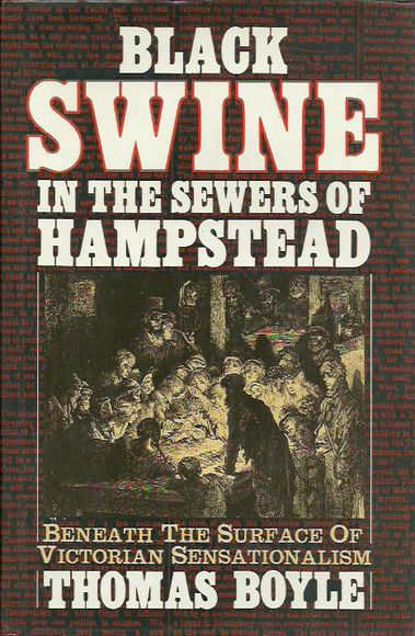 Black Swine in the Sewers of Hampstead: Beneath the Surface of Victorian Sensationalism