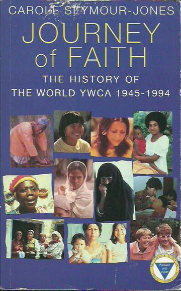 Journey of Faith: The History of the World YWCA 1945-1994