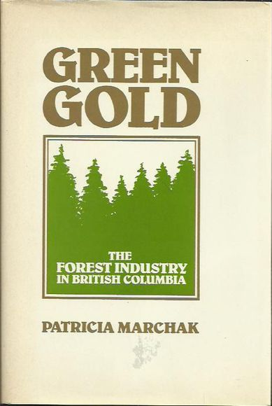 Green Gold: The Forestry Industry in British Columbia