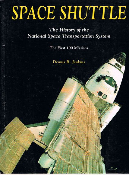 Space Shuttle: The History of the National Space Transportation System. The First Hundred 100 Missions