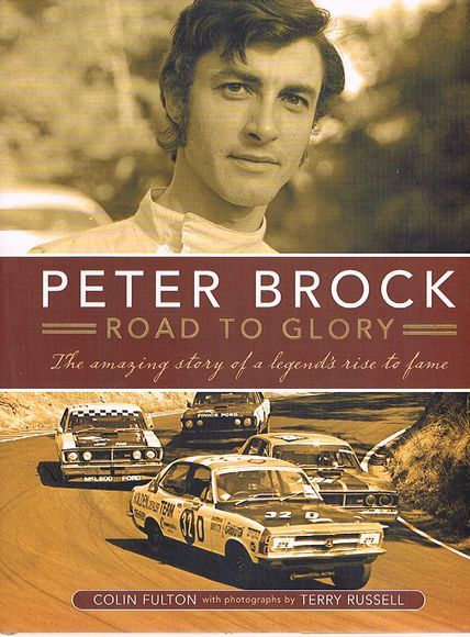 Peter Brock: Road to Glory. The Amazing Story of a Legend