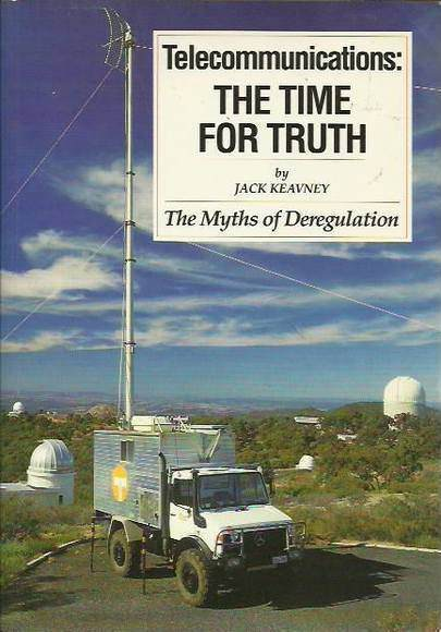 Telecommunications: The Time for Truth. The Myths of Deregulation