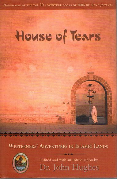 House of Tears: Westerners' Adventures in Islamic Lands