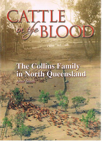 Cattle in the Blood: The Collins Family in North Queensland