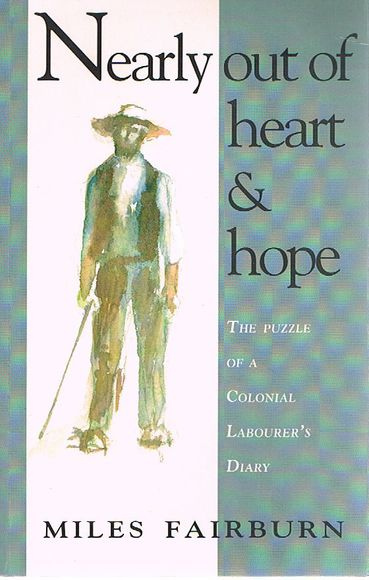 Nearly Out of Heart and Hope: The Puzzle of a Colonial Labourer's Diary