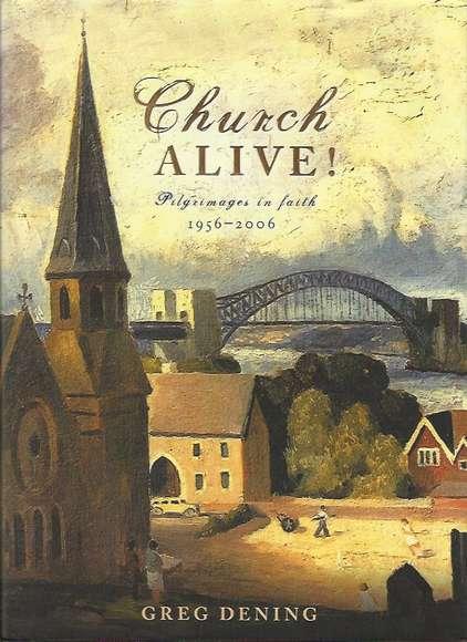Church Alive! Pilgrimages in Faith, 1956-2006