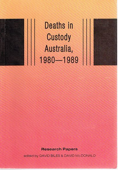 Deaths in Custody Australia, 1980-1989: The research papers of the Criminology Unit of the Royal Commission into Aboriginal Deaths in Custody