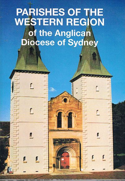 A Pictorial History of Parishes of the Western Region of the Anglican Diocese of Sydney on the occasion of its 30 Anniversary 1999