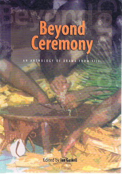 Beyond Ceremony: An Anthology of Drama from Fiji