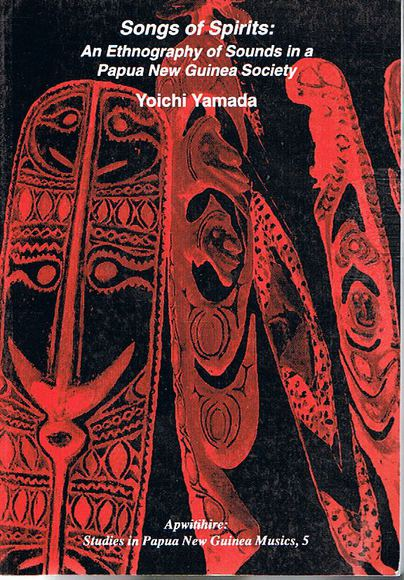 Songs of Spirits: An Ethnography of Sounds in a Papua New Guinea Society