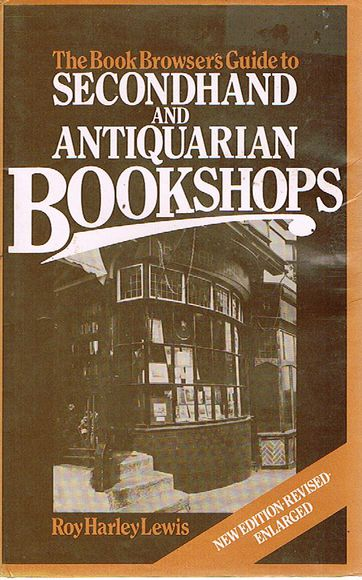 The Book Browser's Guide to Secondhand and Antiquarian Bookshops