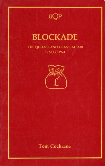 Blockade: The Queensland Loans Affair 1920 to 1924