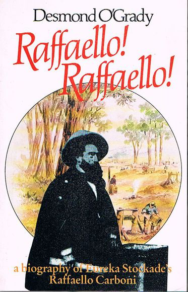Raffaello! Raffaello!: A Biography of Raffaello Carboni