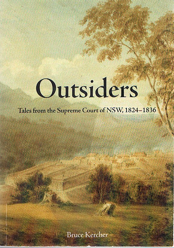 Outsiders: Tales from the Supreme Court of NSW, 1824-1836