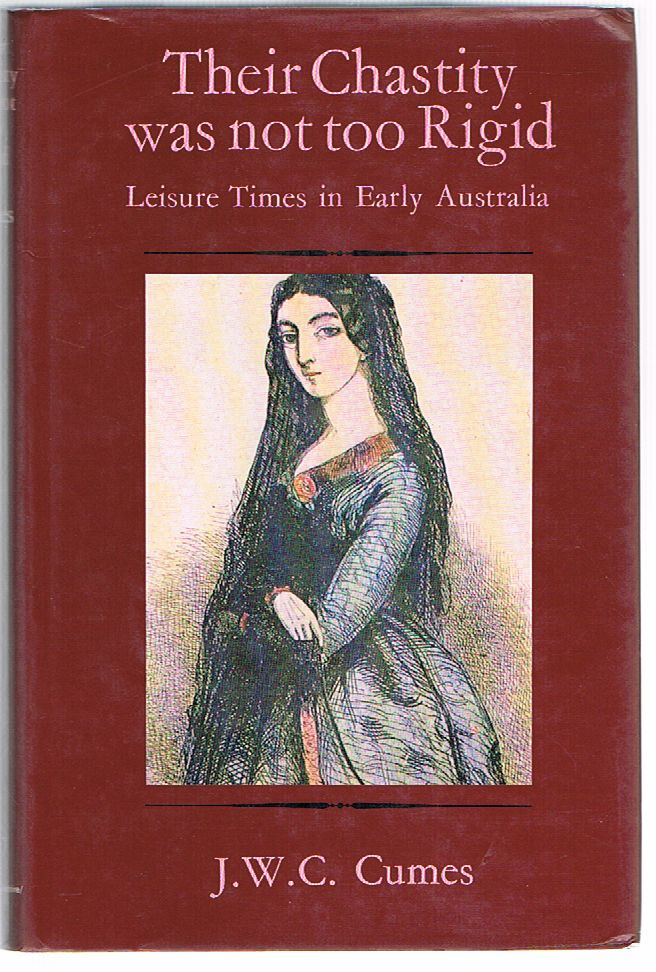 Their Chastity Was Not Too Rigid: Leisure Times in Early Australia