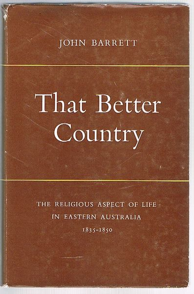 That Better Country: The Religious Aspect of Life in Eastern Australia 1835-1850
