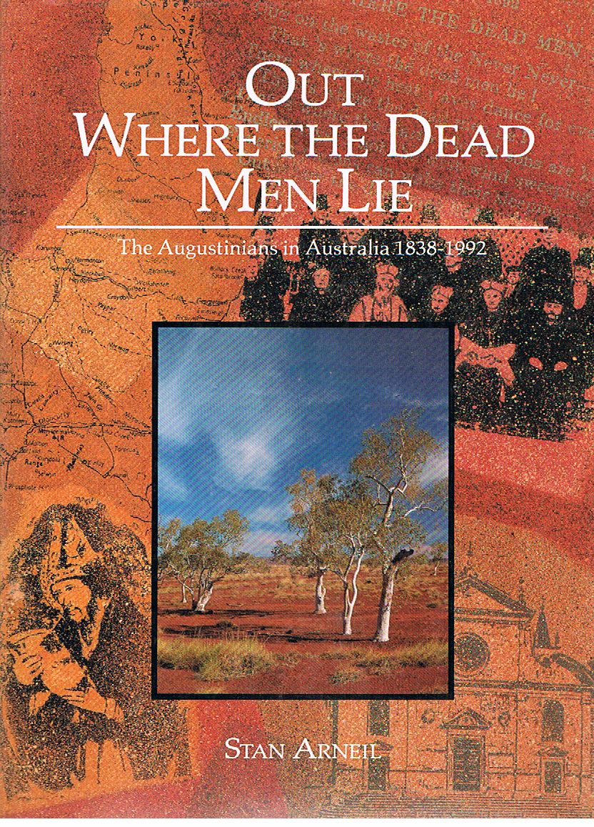 Out Where the Dead Men Lie: The Augustinians in Australia 1838-1992