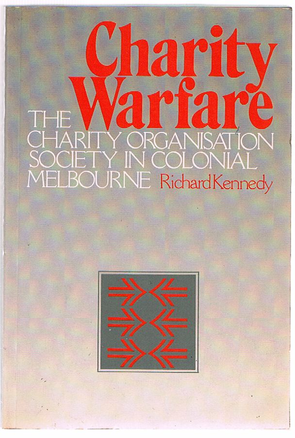 Charity Warfare: The Charity Organisation Society in Colonial Melbourne